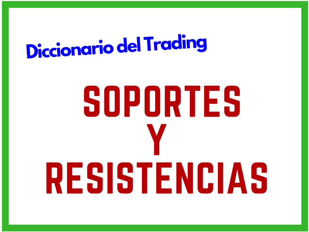 SOPORTES Y RESISTENCIAS EN EL TRADING