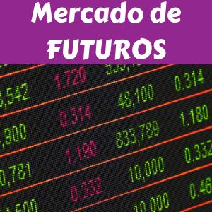 Mercado de Futuros- Guía completa